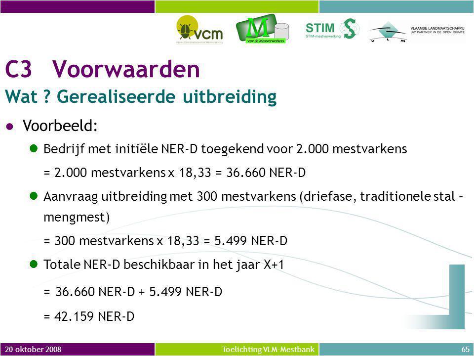 20 oktober 200865Toelichting VLM-Mestbank C3Voorwaarden Wat .