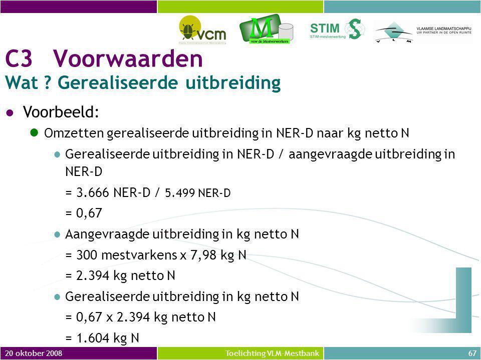 20 oktober 200867Toelichting VLM-Mestbank C3Voorwaarden Wat .