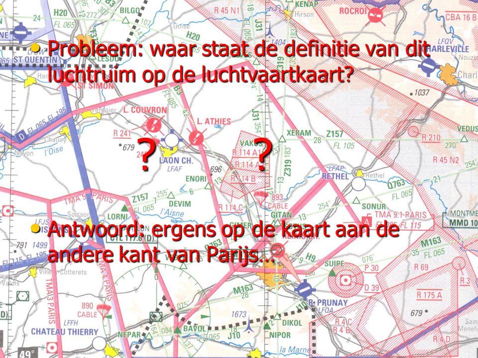 Probleem: waar staat de definitie van dit luchtruim op de luchtvaartkaart? Probleem: waar staat de definitie van dit luchtruim op de luchtvaartkaart?
