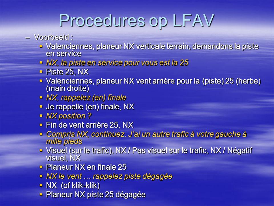 Procedures op LFAV –Voorbeeld :  Valenciennes, planeur NX verticale terrain, demandons la piste en service  NX, la piste en service pour vous est la