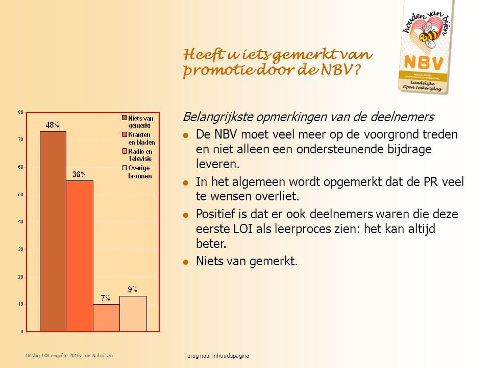 Uitslag LOI enquête 2010, Ton Nahuijsen Belangrijkste opmerkingen van de deelnemers De NBV moet veel meer op de voorgrond treden en niet alleen een on