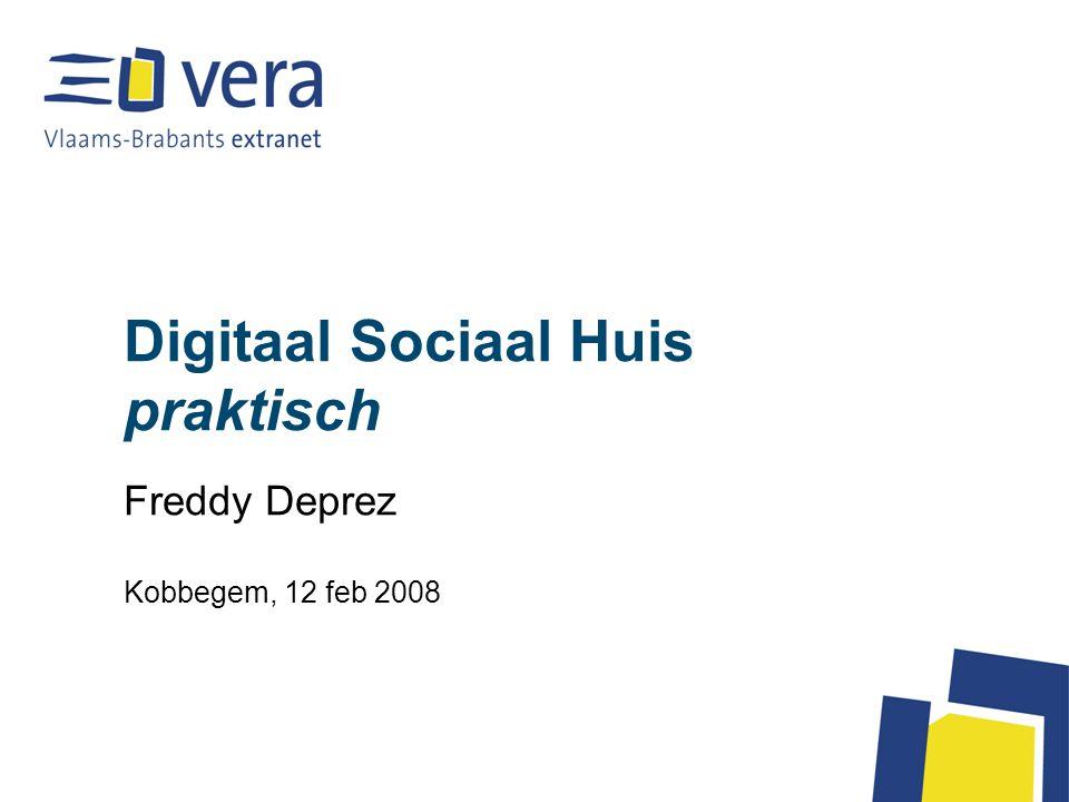 Digitaal Sociaal Huis praktisch Freddy Deprez Kobbegem, 12 feb 2008