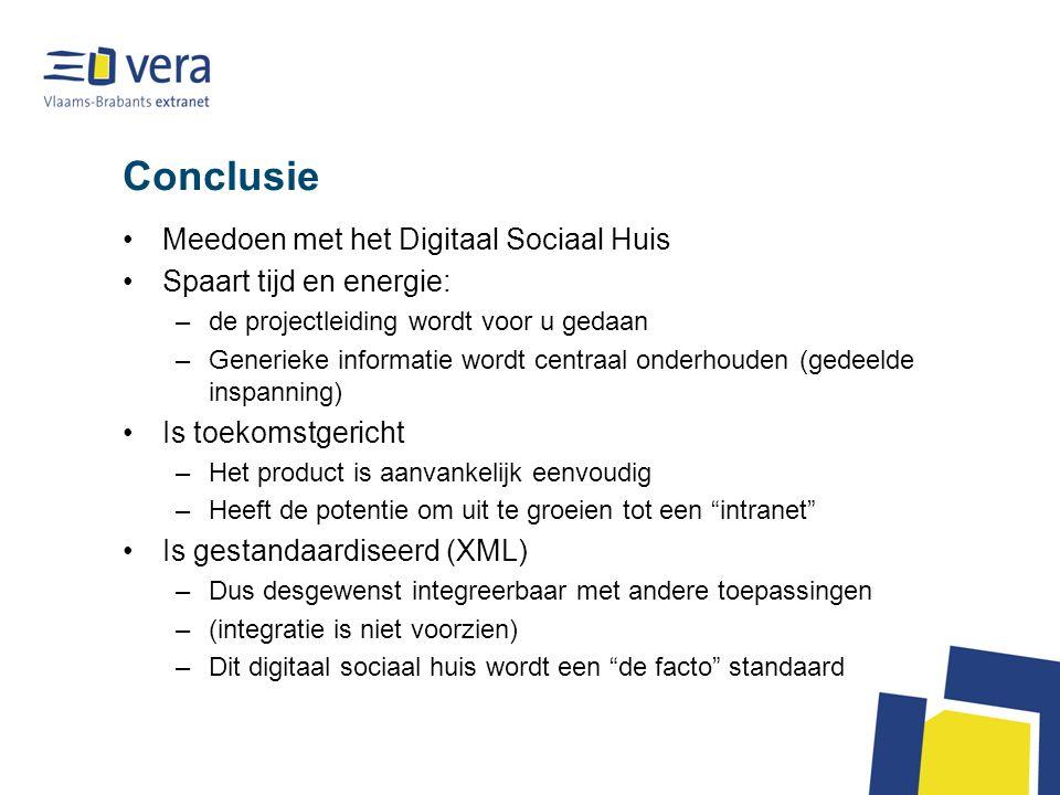 Conclusie Meedoen met het Digitaal Sociaal Huis Spaart tijd en energie: –de projectleiding wordt voor u gedaan –Generieke informatie wordt centraal on
