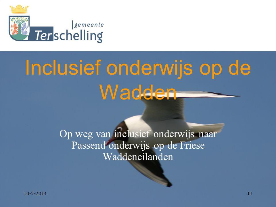10-7-201411 Inclusief onderwijs op de Wadden Op weg van inclusief onderwijs naar Passend onderwijs op de Friese Waddeneilanden