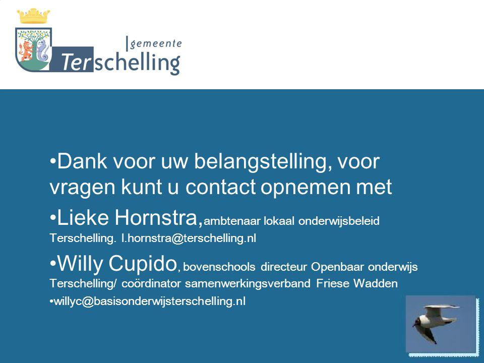 Dank voor uw belangstelling, voor vragen kunt u contact opnemen met Lieke Hornstra, ambtenaar lokaal onderwijsbeleid Terschelling. l.hornstra@terschel