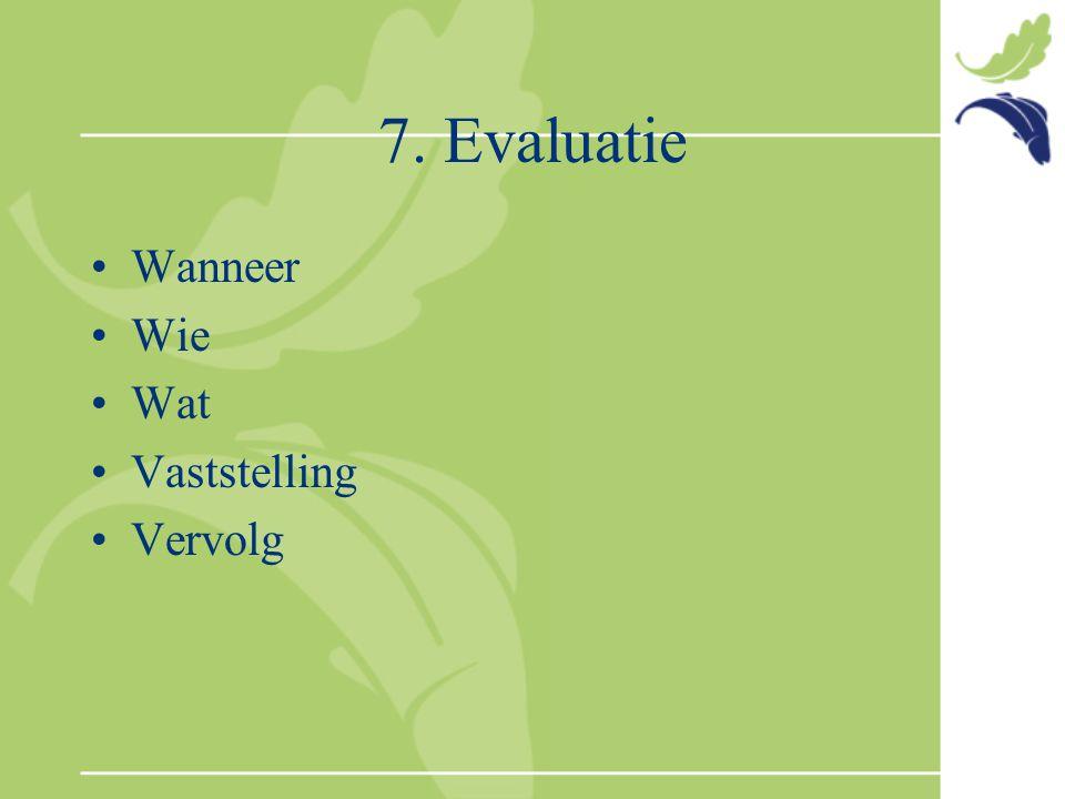 7. Evaluatie Wanneer Wie Wat Vaststelling Vervolg