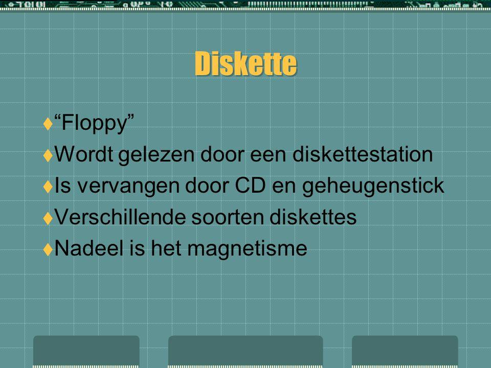 """ """"Floppy""""  Wordt gelezen door een diskettestation  Is vervangen door CD en geheugenstick  Verschillende soorten diskettes  Nadeel is het magnetis"""
