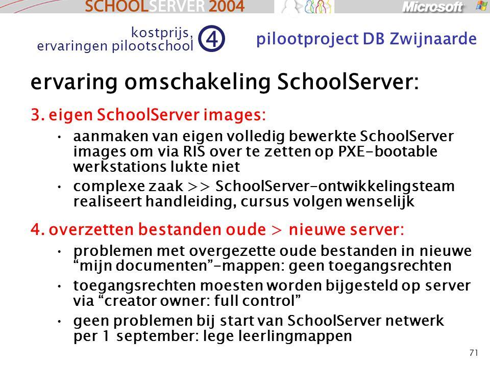 71 ervaring omschakeling SchoolServer: 3.eigen SchoolServer images: aanmaken van eigen volledig bewerkte SchoolServer images om via RIS over te zetten
