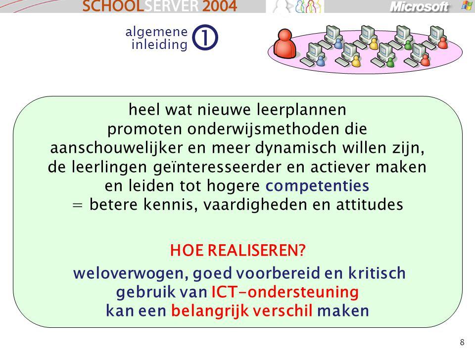 8 heel wat nieuwe leerplannen promoten onderwijsmethoden die aanschouwelijker en meer dynamisch willen zijn, de leerlingen geïnteresseerder en actieve