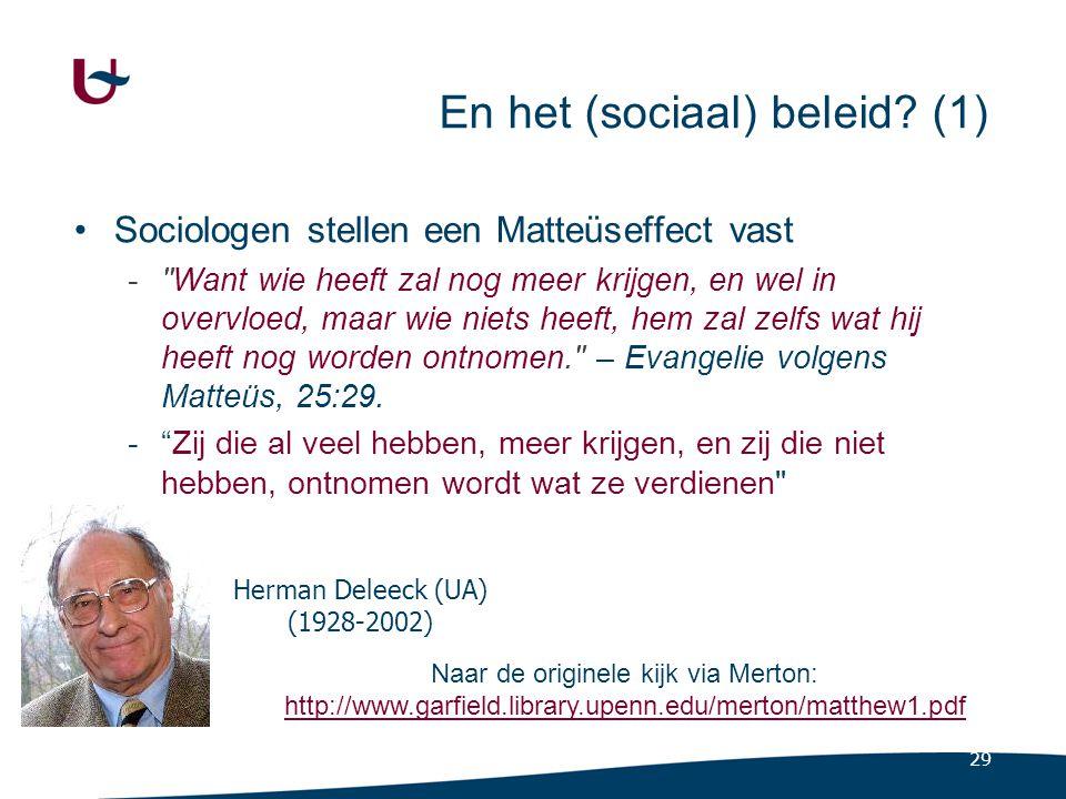 29 En het (sociaal) beleid? (1) Sociologen stellen een Matteüseffect vast -