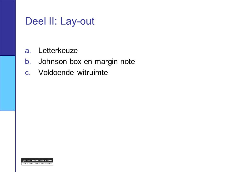 Deel II: Lay-out a.Letterkeuze b.Johnson box en margin note c.Voldoende witruimte