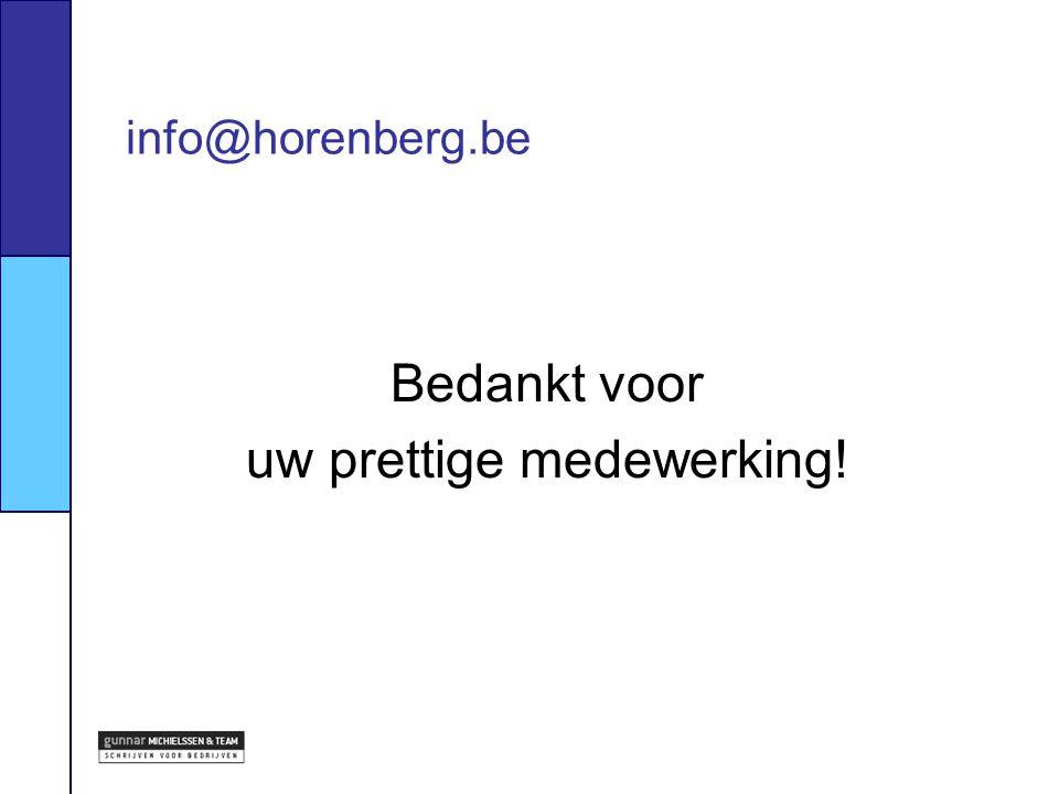 info@horenberg.be Bedankt voor uw prettige medewerking!