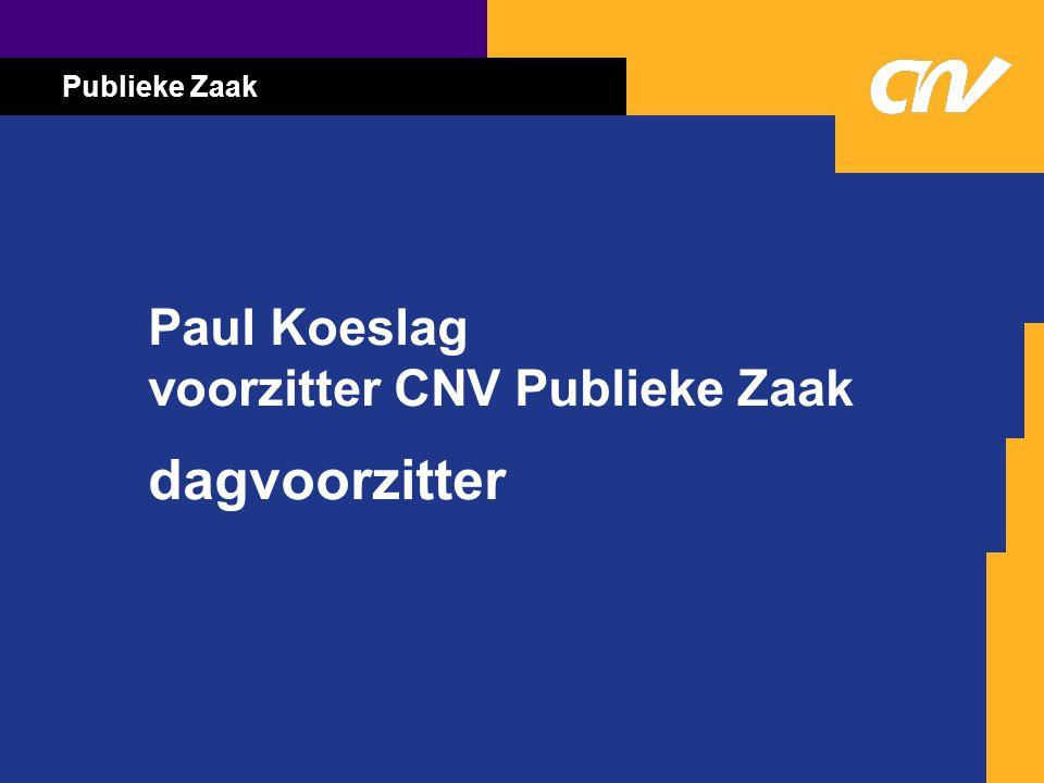 Publieke Zaak Paul Koeslag voorzitter CNV Publieke Zaak dagvoorzitter