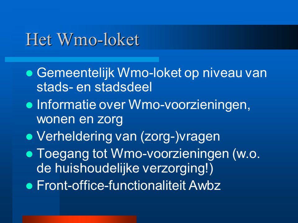 Het Wmo-loket Gemeentelijk Wmo-loket op niveau van stads- en stadsdeel Informatie over Wmo-voorzieningen, wonen en zorg Verheldering van (zorg-)vragen