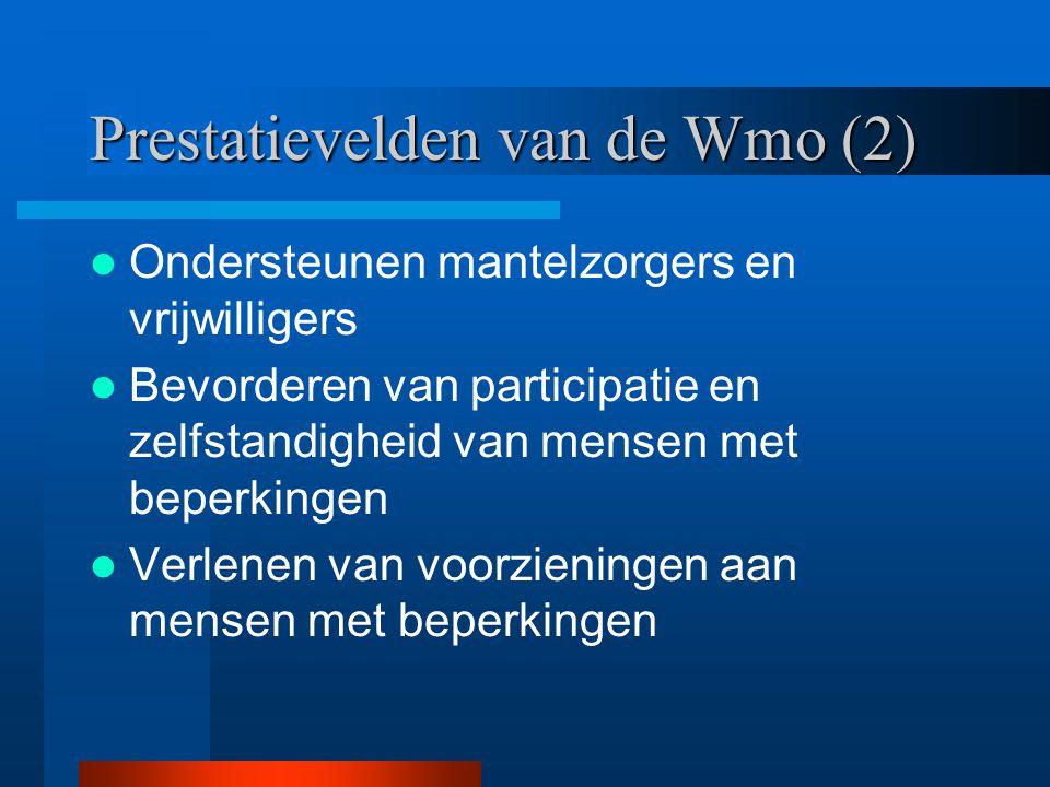 Prestatievelden van de Wmo (2) Ondersteunen mantelzorgers en vrijwilligers Bevorderen van participatie en zelfstandigheid van mensen met beperkingen V