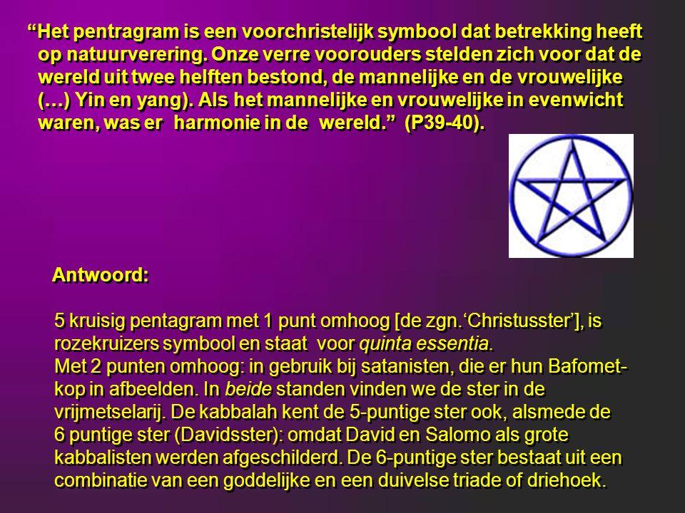 Het pentragram is een voorchristelijk symbool dat betrekking heeft op natuurverering.