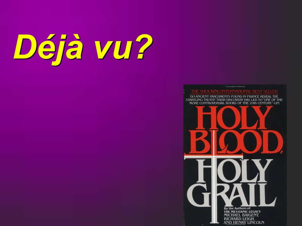 Centrale these ontleend aan Holy Blood, Holy Grail.