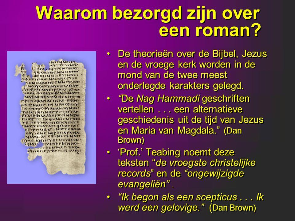 Claims in de Da Vinci code IV Natuuraanbidding is een natuurlijke en wenselijke zaak.