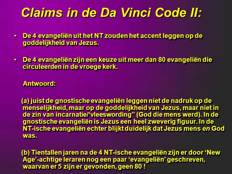 Claims in de Da Vinci Code II: De 4 evangeliën uit het NT zouden het accent leggen op de goddelijkheid van Jezus.De 4 evangeliën uit het NT zouden het accent leggen op de goddelijkheid van Jezus.