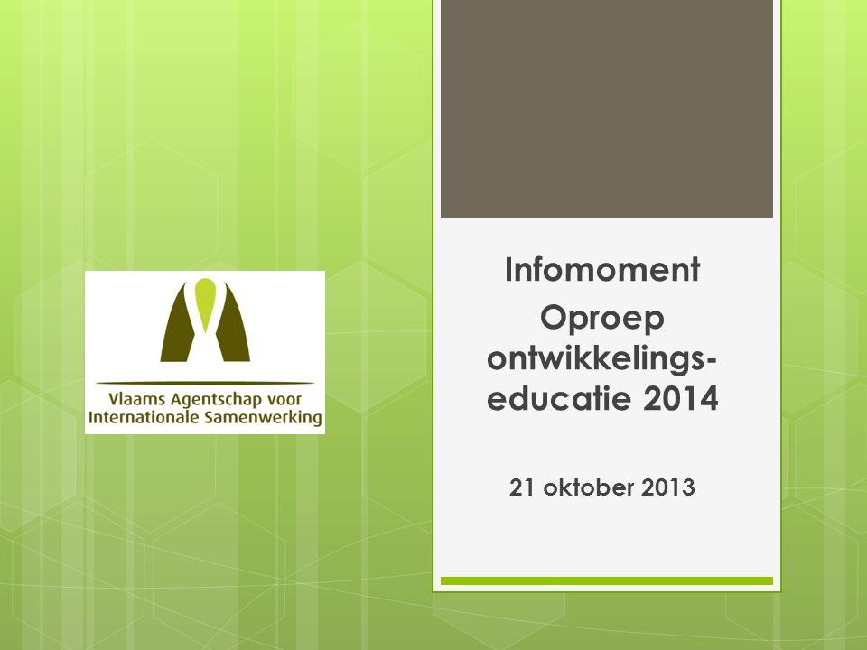 Infomoment Oproep ontwikkelings- educatie 2014 21 oktober 2013