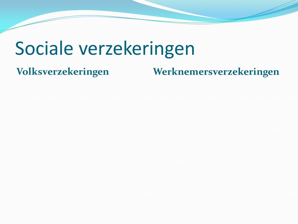 Sociale verzekeringen Volksverzekeringen … AOW: Algemene ouderdomswet Jonger betalen AOW ouderen: Omslagstelsel 17,9 % over je loon