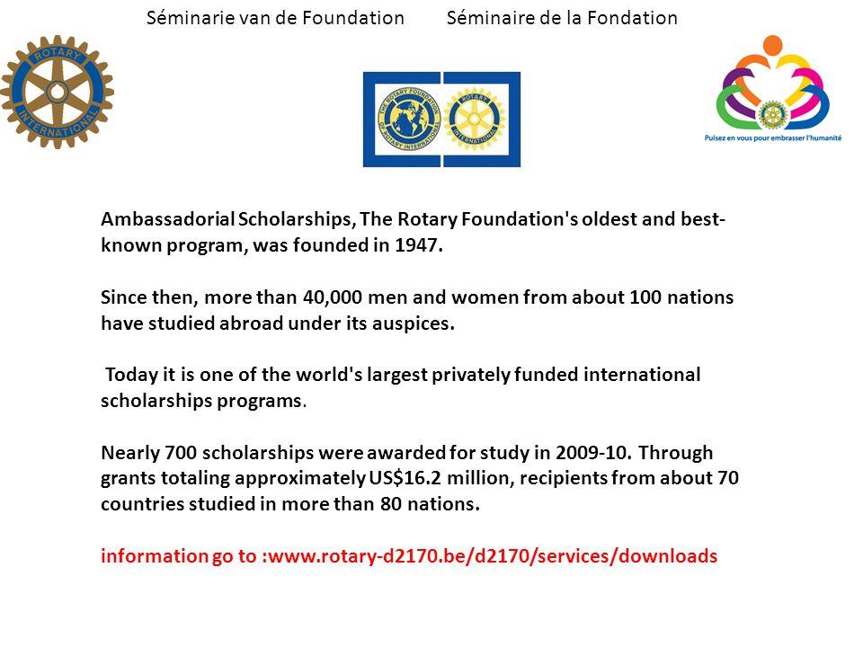 Séminarie van de Foundation Séminaire de la Fondation Ambassadorial Scholarships, The Rotary Foundation's oldest and best- known program, was founded