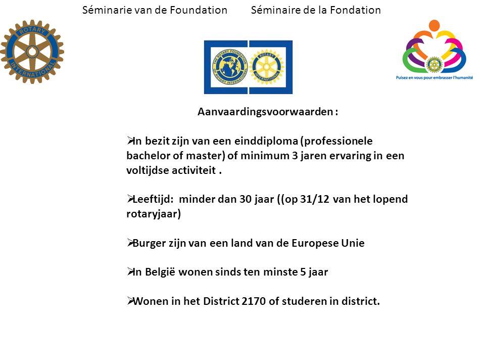 Séminarie van de Foundation Séminaire de la Fondation Werkwijze  Coaching door een rotarische peter.