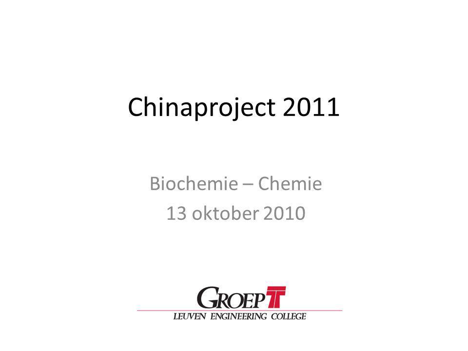 Chinaproject 2011 Biochemie – Chemie 13 oktober 2010
