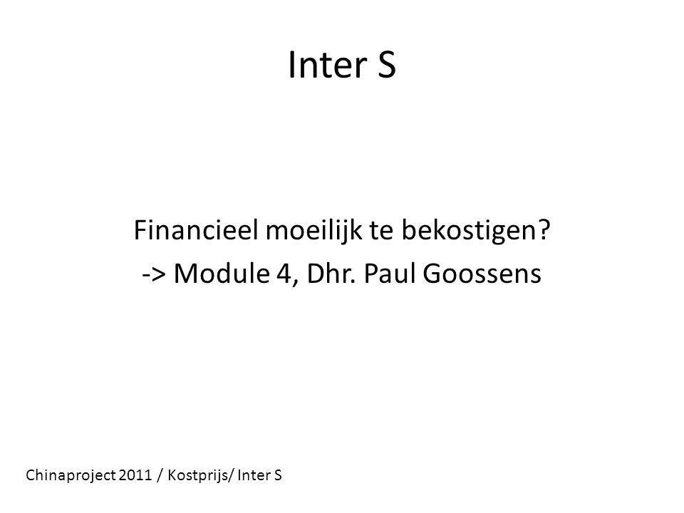 Inter S Financieel moeilijk te bekostigen. -> Module 4, Dhr.