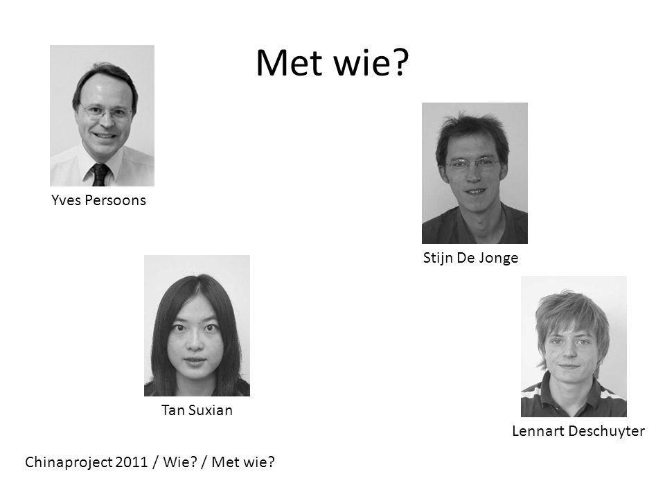 Met wie. Chinaproject 2011 / Wie. / Met wie.