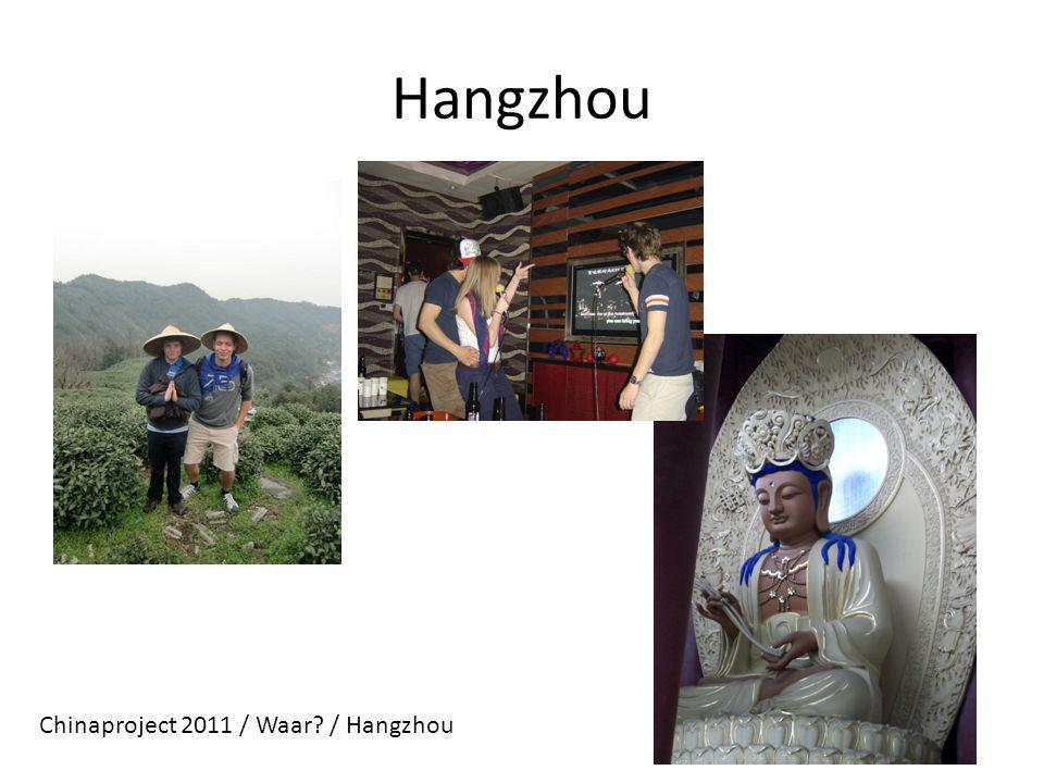 Hangzhou Chinaproject 2011 / Waar / Hangzhou