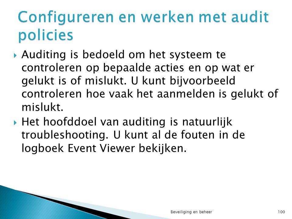  Auditing is bedoeld om het systeem te controleren op bepaalde acties en op wat er gelukt is of mislukt. U kunt bijvoorbeeld controleren hoe vaak het