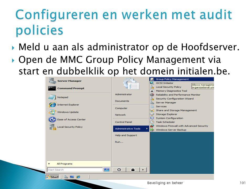  Meld u aan als administrator op de Hoofdserver.  Open de MMC Group Policy Management via start en dubbelklik op het domein initialen.be. Beveiligin