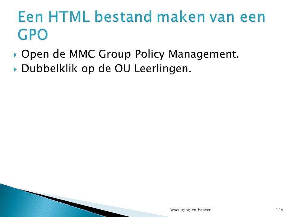  Open de MMC Group Policy Management.  Dubbelklik op de OU Leerlingen. Beveiliging en beheer124