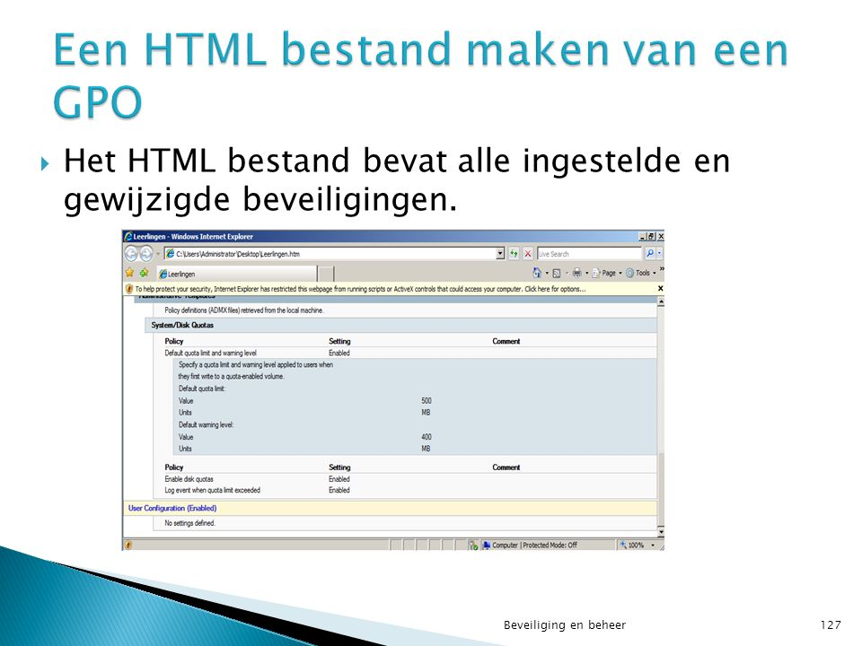  Het HTML bestand bevat alle ingestelde en gewijzigde beveiligingen. Beveiliging en beheer127