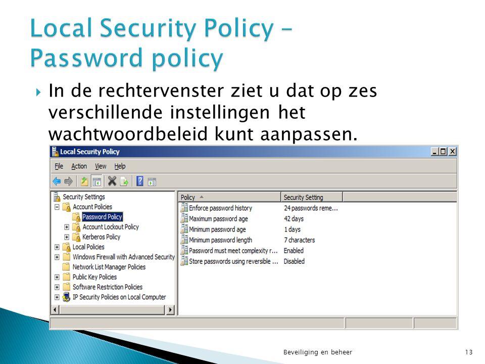  In de rechtervenster ziet u dat op zes verschillende instellingen het wachtwoordbeleid kunt aanpassen. Beveiliging en beheer13