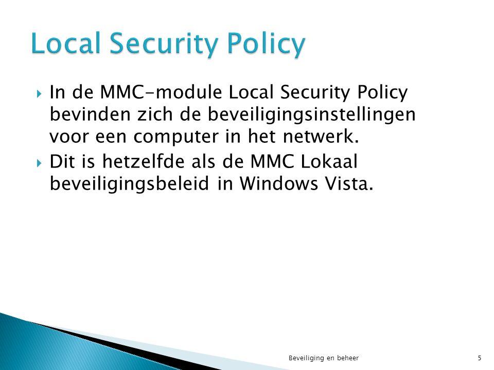  Via Computer configuration, Windows Settings, Security Settings kunt u het beleid via een GPO dat gelinkt kan zijn aan een site, een domein of een OU bekijken of bewerken.