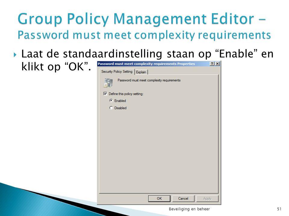""" Laat de standaardinstelling staan op """"Enable"""" en klikt op """"OK"""". Beveiliging en beheer51"""
