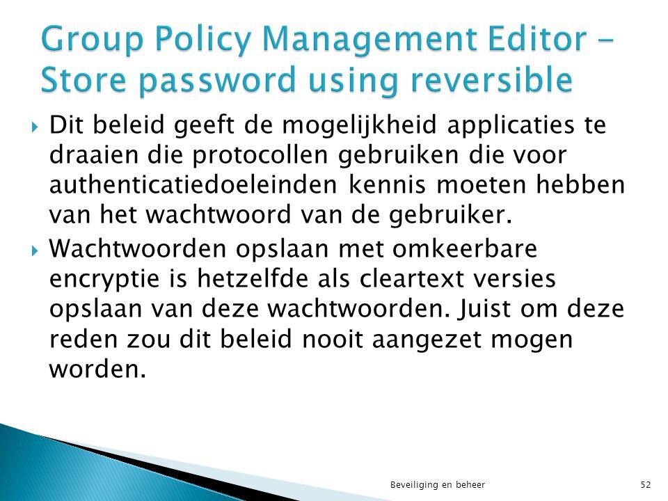 Dit beleid geeft de mogelijkheid applicaties te draaien die protocollen gebruiken die voor authenticatiedoeleinden kennis moeten hebben van het wach