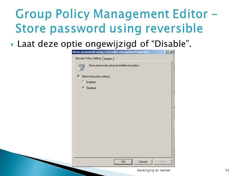 """ Laat deze optie ongewijzigd of """"Disable"""". Beveiliging en beheer53"""