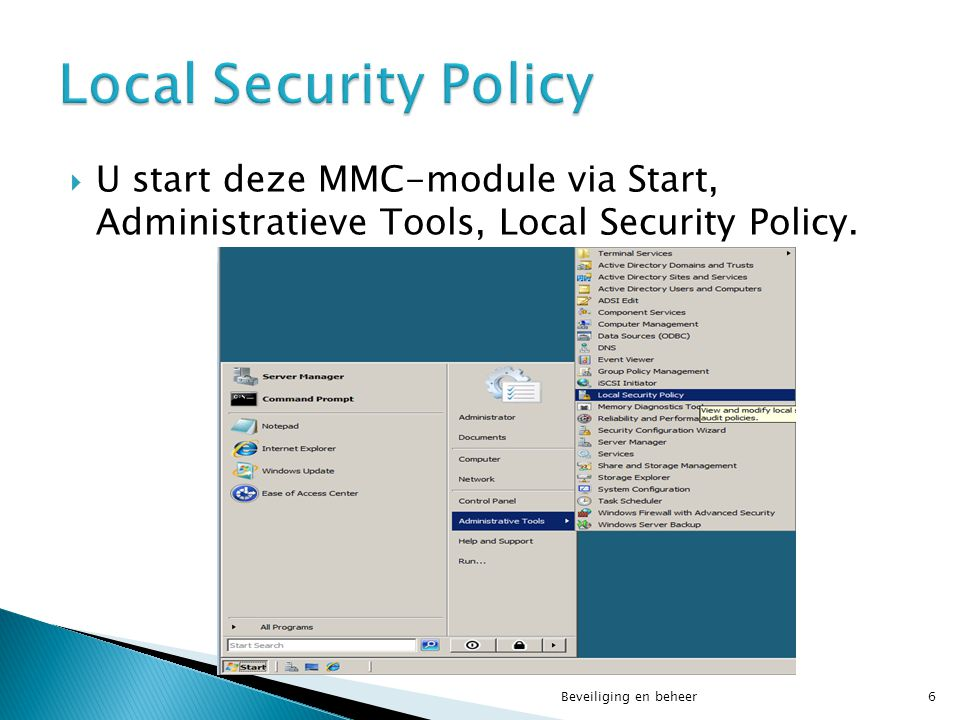  Open de Event viewer via Start / Administrative Tools / Event Viewer. Beveiliging en beheer117
