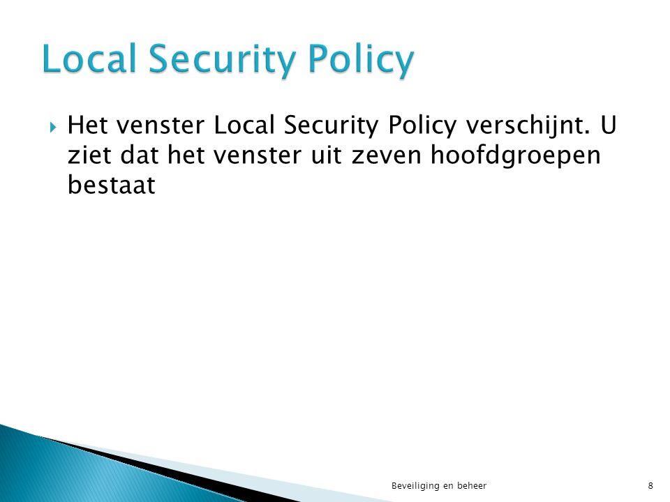  Het venster Local Security Policy verschijnt.