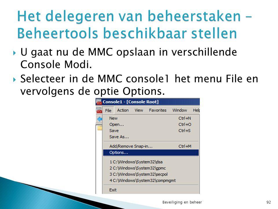  U gaat nu de MMC opslaan in verschillende Console Modi.  Selecteer in de MMC console1 het menu File en vervolgens de optie Options. Beveiliging en