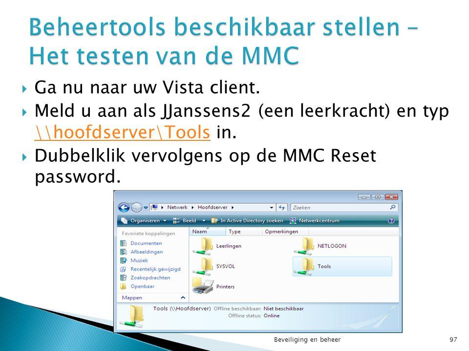  Ga nu naar uw Vista client.  Meld u aan als JJanssens2 (een leerkracht) en typ \\hoofdserver\Tools in. \\hoofdserver\Tools  Dubbelklik vervolgens