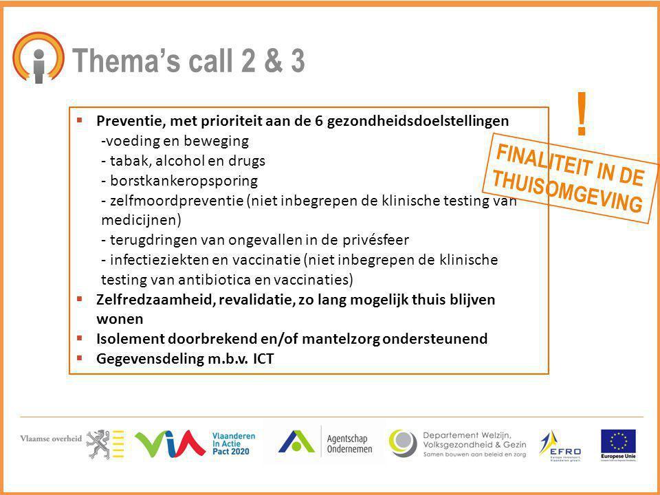 Thema's call 2 & 3  Preventie, met prioriteit aan de 6 gezondheidsdoelstellingen -voeding en beweging - tabak, alcohol en drugs - borstkankeropsporin