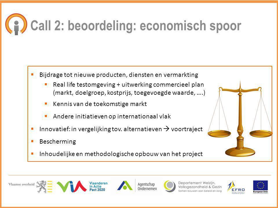  Bijdrage tot nieuwe producten, diensten en vermarkting  Real life testomgeving + uitwerking commercieel plan (markt, doelgroep, kostprijs, toegevoe