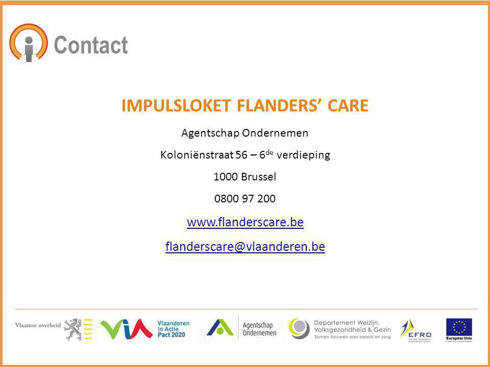 Contact IMPULSLOKET FLANDERS' CARE Agentschap Ondernemen Koloniënstraat 56 – 6 de verdieping 1000 Brussel 0800 97 200 www.flanderscare.be flanderscare