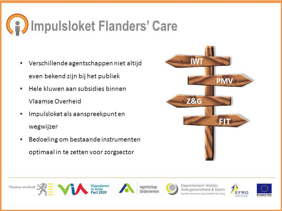 Contact IMPULSLOKET FLANDERS' CARE Agentschap Ondernemen Koloniënstraat 56 – 6 de verdieping 1000 Brussel 0800 97 200 www.flanderscare.be flanderscare@vlaanderen.be