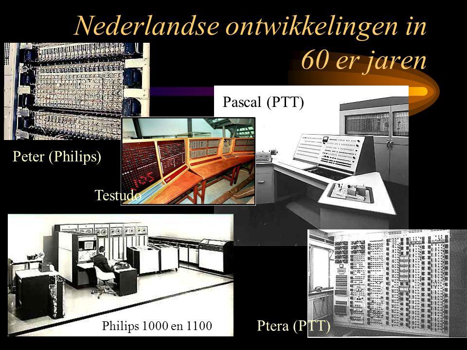 Nederlandse ontwikkelingen in 60 er jaren Peter (Philips) Ptera (PTT) Pascal (PTT) Philips 1000 en 1100 Testudo