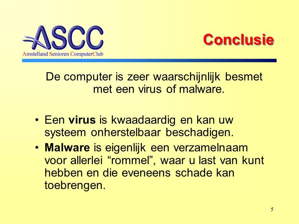 5 Conclusie De computer is zeer waarschijnlijk besmet met een virus of malware.